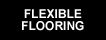 Flexible Flooring